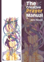 The Creative Prayer Manual (C) www.lindisfarne-scriptorium.co.uk 2018