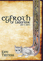 Egfroth of Lindisfarne (Not a Saint!) (C) www.lindisfarne-scriptorium.co.uk 2018