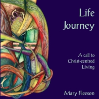 Life Journey - A Call to Christ-Centred Living