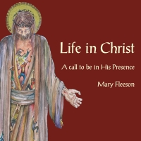 Life in Christ - A Call to be in His presence