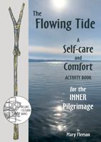 * The Flowing Tide - a Self-Care and Comfort activity book for the Inner Pilgrimage