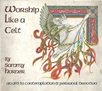 Worship Like A Celt CD - Sammy Horner