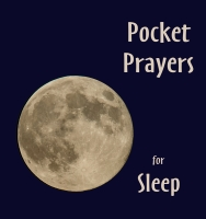Pocket Prayers for Sleep (C) www.lindisfarne-scriptorium.co.uk 2017